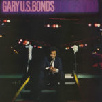 "GARY US BONDS, ""DEDICATION / ON THE LINE"""