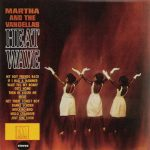 HEAT WAVE – Martha Reeves and the Vandellas