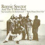 "Nueva edición del single ""Say Goodbye To Hollywood"" de Ronnie Spector & The E Street Band"