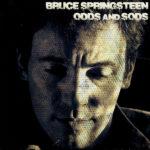 Bruce Springsteen – Odds & Sods (Recopilatorio de rarezas en estudio y en directo)